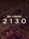 Rise of Industry: 2130 for PC