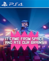It came from space and ate our brains for PlayStation 4