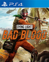 Dying Light: Bad Blood for PlayStation 4