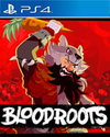 Bloodroots for PlayStation 4