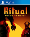Ritual: Crown of Horns for PlayStation 4
