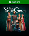 Yes, Your Grace for Xbox One