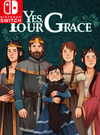 Yes, Your Grace for Nintendo Switch