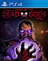 Curse of the Dead Gods for PlayStation 4
