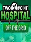Two Point Hospital: Off the Grid for PC