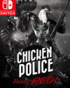 Chicken Police – Paint it RED! for Nintendo Switch