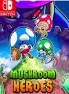 Mushroom Heroes for Nintendo Switch