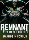 Remnant: From the Ashes - Swamps of Corsus for PC