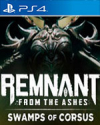 Remnant: From the Ashes - Swamps of Corsus for PlayStation 4