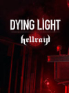 Dying Light - Hellraid for PC