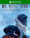 We Were Here Together for Xbox One