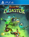 Genetic Disaster for PlayStation 4