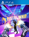 Pistol Whip for PlayStation 4
