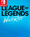 League of Legends: Wild Rift for Nintendo Switch