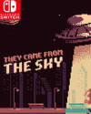 They Came From the Sky for Nintendo Switch