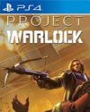 Project Warlock for PlayStation 4