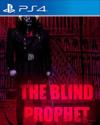 The Blind Prophet for PlayStation 4