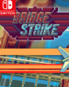 Bridge Strike for Nintendo Switch