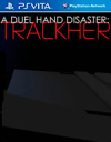 A Duel Hand Disaster: Trackher for PS Vita