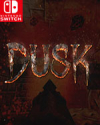 DUSK for Nintendo Switch