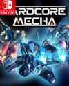 HARDCORE MECHA for Nintendo Switch