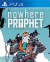 Nowhere Prophet for PlayStation 4