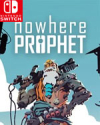Nowhere Prophet for Nintendo Switch