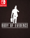 Body of Evidence for Nintendo Switch