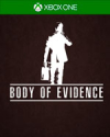 Body of Evidence for Xbox One