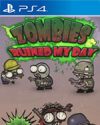 Zombies ruined my day for PlayStation 4