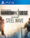 Tom Clancy's Rainbow Six Siege - Steel Wave for PlayStation 4