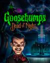 Goosebumps Dead of Night for PC