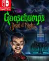 Goosebumps Dead of Night for Nintendo Switch