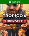 Tropico 6 - Lobbyistico for Xbox One