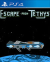 Escape From Tethys for PlayStation 4