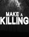 Make a Killing for PC