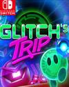 Glitch's Trip for Nintendo Switch