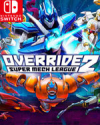 Override 2: Super Mech League for Nintendo Switch