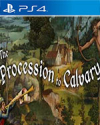 The Procession to Calvary for PlayStation 4