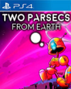 Two Parsecs From Earth for PlayStation 4