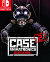 CASE 2: Animatronics Survival for Nintendo Switch
