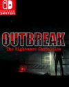 Outbreak: The Nightmare Chronicles for Nintendo Switch