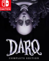 DARQ: Complete Edition for Nintendo Switch