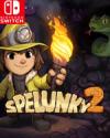 Spelunky 2 for Nintendo Switch