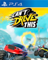Can't Drive This for PlayStation 4