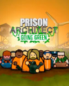 Prison Architect - Going Green for PC