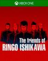 The friends of Ringo Ishikawa for Xbox One