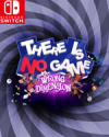 There Is No Game : Wrong Dimension for Nintendo Switch