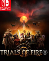 Trials of Fire for Nintendo Switch