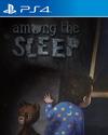 Among the Sleep for PlayStation 4